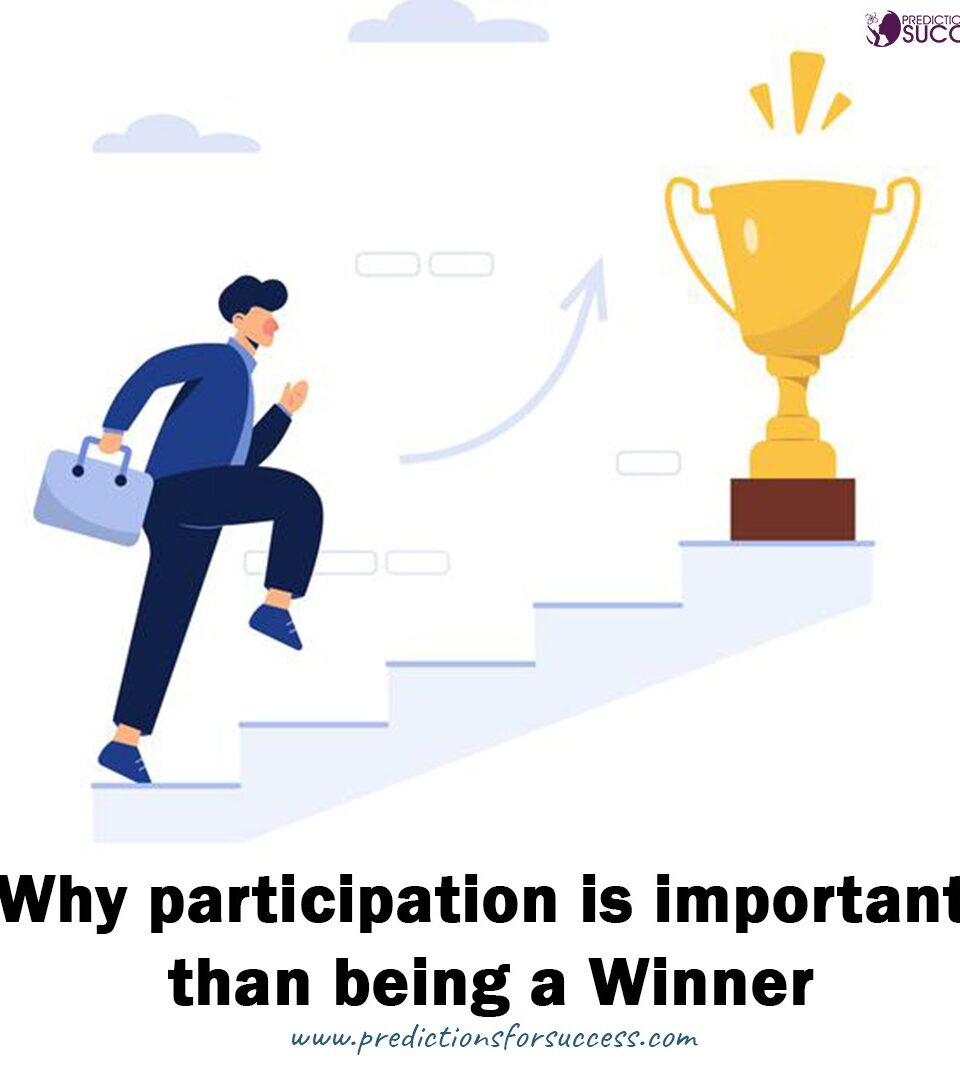 https://predictionsforsuccess.com/wp-content/uploads/2021/01/why-participating-is-more-important-960x1080.jpeg